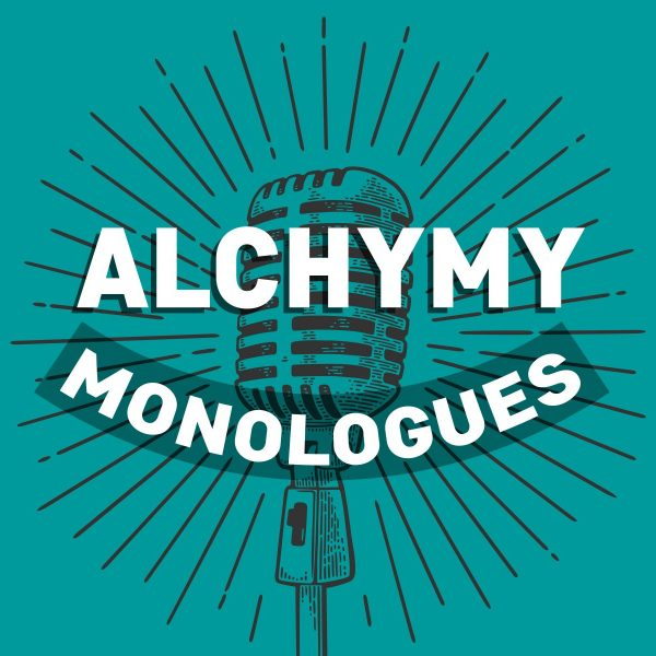 The Alchymy Monologues